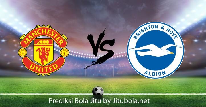 Prediksi Bola Jitu Manchester United VS Brighton & Hove Albion