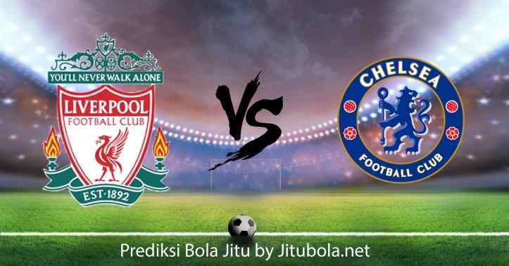 Prediksi bola Liverpool vs Chelsea