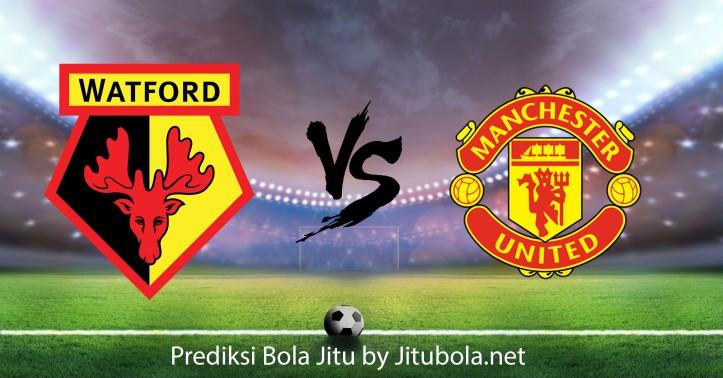 Prediksi bola Watford vs Manchester United